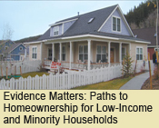 Evidence Matters: Paths to Homeownership for Low-Income and Minority Households