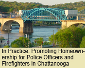 In Practice: Promoting Homeownership for Police Officers and Firefighters in Chattanooga, Tennessee