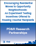 Encouraging Residential Moves to Opportunity Neighborhoods: An Experiment Testing Incentives Offered to Housing Voucher Recipients