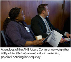 Attendees of the AHS Users Conference weigh the utility of an alternative method for measuring physical housing inadequacy.