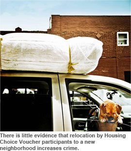 There is little evidence that relocation by Housing Choice Voucher participants to a new neighborhood increases crime.