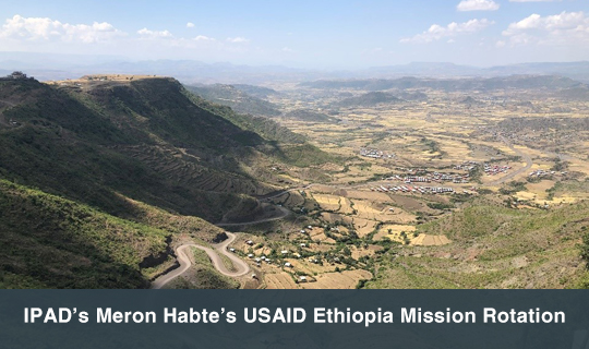 IPAD's Meron Habte's USAID Ethiopia Mission Rotation
