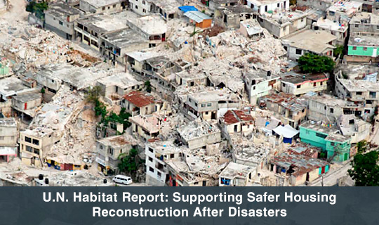 U.N. Habitat Report: Supporting Safer Housing Reconstruction After Disasters