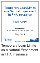 Temporary Loan Limits as a Natural Experiment in FHA Insurance