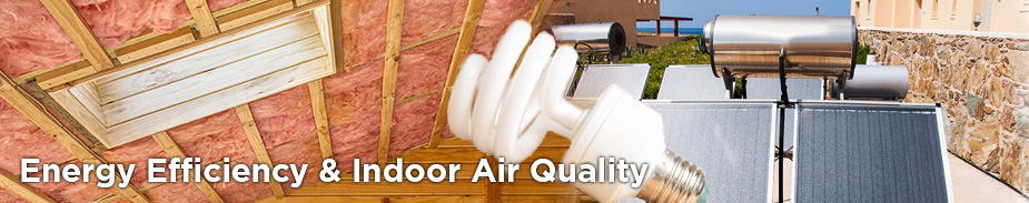 Energy Efficiency & Indoor Air Quality