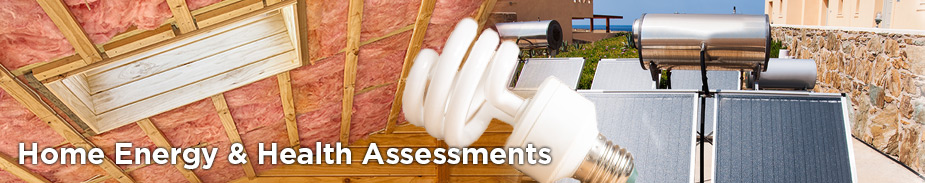 Home Energy & Health Assessments