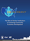 Building Resiliency: The Role of Anchor Institutions in Sustaining Community Economic Development