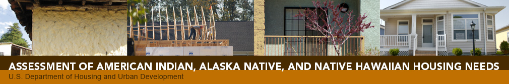 Assessment of Native American, Alaska Native, and Native Hawaiian Housing Needs