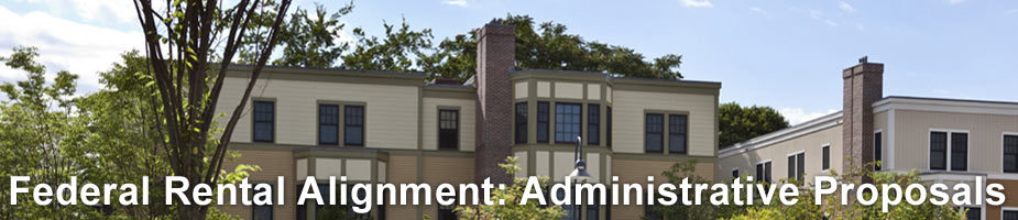 Federal Rental Alignment: Administrative Proposals