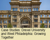 Case Studies: Drexel University and West Philadelphia: Growing Together