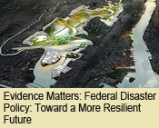 Federal Disaster Policy: Toward a More Resilient Future