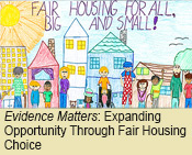 Evidence Matters: Expanding Opportunity Through Fair Housing Choice