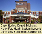 Case Studies: Detroit, Michigan: Henry Ford Health System Supports Community and Economic Development