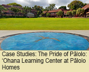 Case Studies: The Pride of Palolo: 'Ohana Learning Center at Palolo Homes