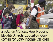 Evidence Matters:   How Housing Mobility Affects Education Outcomes for Low- Income Children