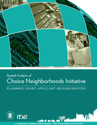 Front cover of Spatial Analysis of Choice Neighborhoods Initiative Planning Grant Applicants and Neighborhoods.