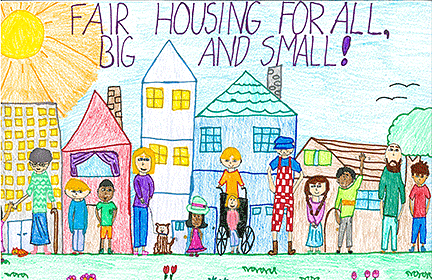 A kid's drawing titled, 'Fair Housing for All, Big and Small,' shows persons of different ages and races standing in front on houses.