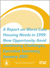 A Report on Worst Case Housing Needs in 1999: New Opportunity Amid Continuing Challenges, Executive Summary, January 2001