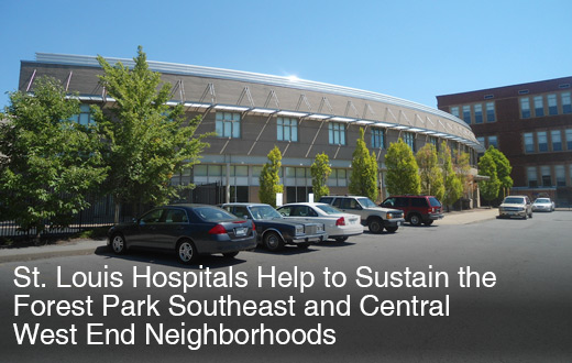 SSt. Louis Hospitals Help to Sustain the Forest Park Southeast and Central West End Neighborhoods