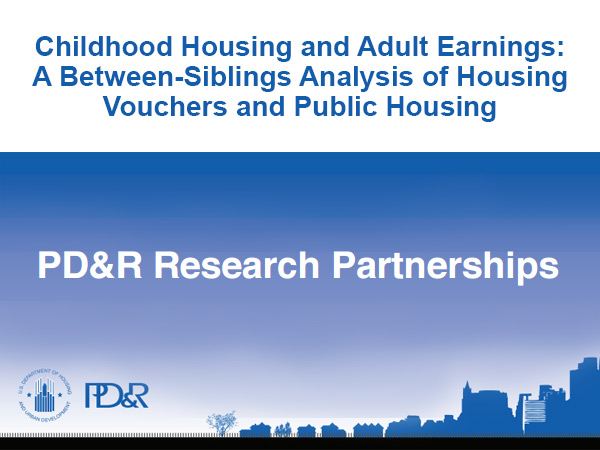 Childhood Housing and Adult Earnings: A Between-Siblings Analysis of Housing Vouchers and Public Housing