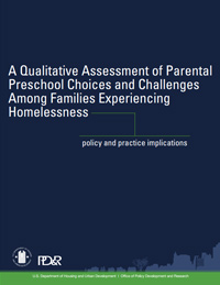 Assessing How Parents Experiencing Homelessness Make Preschool Decisions: Policy and Practice Implications