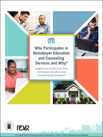 Who Participates in Homebuyer Education and Counseling Services and Why? Insights From HUD's First-Time Homebuyer Education and Counseling Demonstration