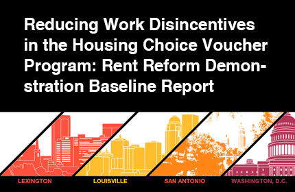 Reducing Work Disincentives in the Housing Choice Voucher Program