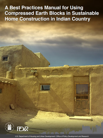 A Best Practices Manual for Using Compressed Earth Blocks in Sustainable Home Construction in Indian Country