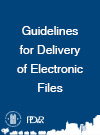 Guidelines for Delivery of Electronic Files