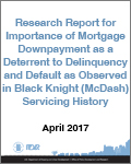 Research Report for Importance of Mortgage Downpayment as a Deterrent to Delinquency and Default as Observed in Black Knight (McDash) Servicing History