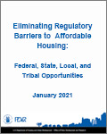 Eliminating Regulatory Barriers to Affordable Housing: Federal, State, Local, and Tribal Opportunities