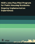 HUD's Jobs Plus Pilot Program for Public Housing Residents: Ongoing Implementation Experiences