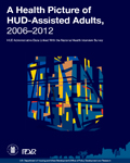 A Health Picture of HUD-Assisted Adults, 2006–2012