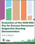 Evaluation of the HUD-DOJ Pay for Success Permanent Supportive Housing Demonstration: Year 2 Report