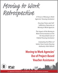 Moving to Work Retrospective: A Picture of Moving to Work Agencies' Housing Assistance
