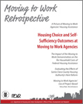 Moving to Work Retrospective: Housing Choice and Self-Sufficiency Outcomes at Moving to Work Agencies