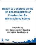Report to Congress on the On-Site Completion of Construction for Manufactured Homes