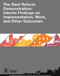 The Rent Reform Demonstration: Interim Findings on Implementation, Work, and Other Outcomes