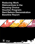 Reducing Work Disincentives in the Housing Choice Voucher Program: Rent Reform Demonstration Baseline Report