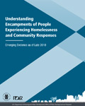 Understanding Encampments of People Experiencing Homelessness and Community Responses: Emerging Evidence as of Late 2018