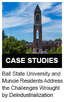 Ball State University and Muncie Residents Address the Challenges Wrought by Deindustrialization