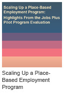 Scaling Up a Place-Based Employment Program: Highlights From the Jobs Plus Pilot Program Evaluation