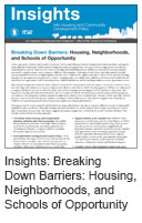 Insights: Breaking Down Barriers: Housing, Neighborhoods, and Schools of Opportunity