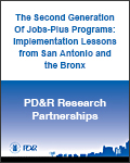 The Second Generation Of Jobs-Plus Programs: Implementation Lessons from San Antonio and the Bronx