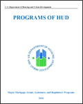 Programs of HUD: Major Mortgage, Grant, Assistance, and Regulatory Programs