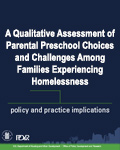 A Qualitative Assessment of Parental Preschool Choices and Challenges Among Families Experiencing Homelessness: Policy and Practice Implications